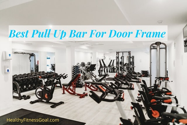 best pull up bar for door frame